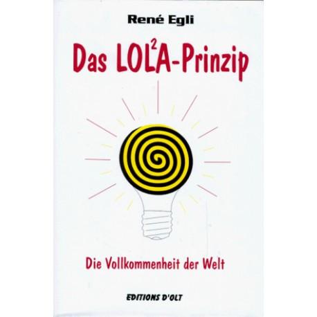 Das LOLA-Prinzip. Von Rene Egli (2000).