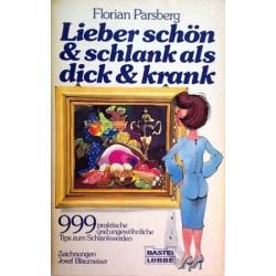 Lieber schön und schlank als dick und krank. Von Florian Parsberg (1984).