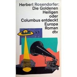 Die goldenen Heiligen oder Columbus entdeckt Europa. Von Herbert Rosendorfer (1996).