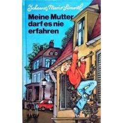 Meine Mutter darf es nie erfahren. Von Johannes Mario Simmel (1976).