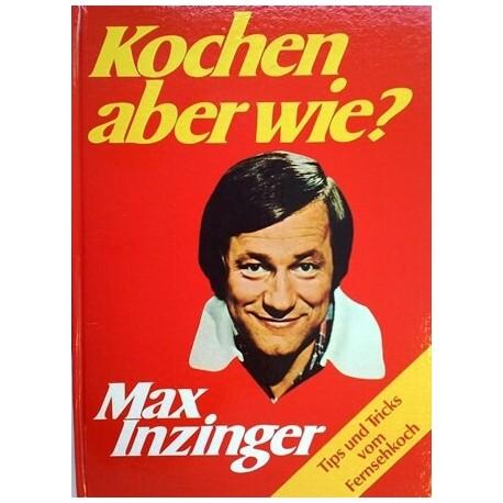 Kochen aber wie? Von Max Inzinger (1977).