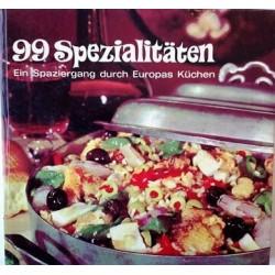 99 Spezialitäten. Ein Spaziergang durch Europas Küchen. Von Uschi Herbst.