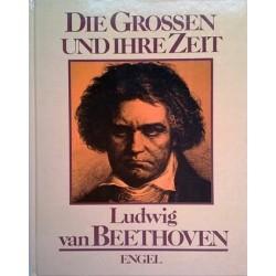 Die Grossen und ihre Zeit. Ludwig van Beethoven. Von Enzo Orlandi (1988).