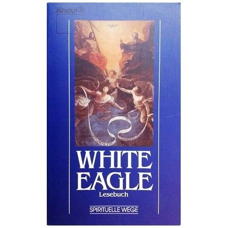 White Eagle. Spirituelle Wege. Von Gerhard Riemann (1994).