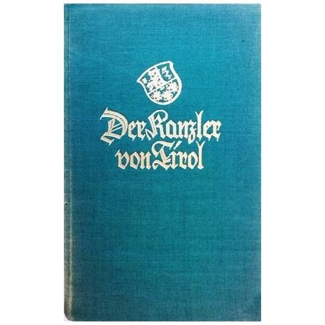 Der Kanzler von Tirol. Von Herman Schmid (1929).
