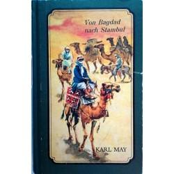 Von Bagdad nach Stambul. Von Karl May (1980).