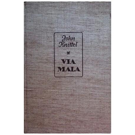 Via Mala. Das Verhängnis. Von John Knittel (1937).