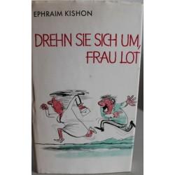 Drehn Sie sich um, Frau Lot. Von Ephraim Kishon.