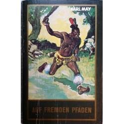 Auf fremden Pfaden. Von Karl May (1963).
