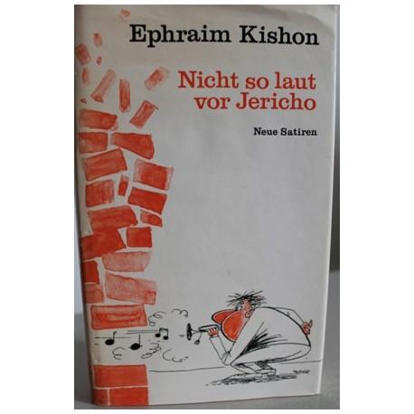 Nicht so laut vor Jericho. Neue Satiren. Von Ephraim Kishon.