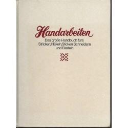 Handarbeiten. Das große Handbuch fürs Stricken, Häkeln, Sticken, Schneidern und Basteln. Von: Grammont Verlag (1981).