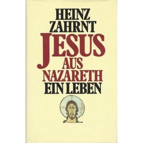 Jesus aus Nazareth. Ein Leben. Von Heinz Zahrnt (1987).