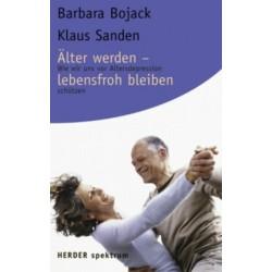 Älter werden - lebensfroh bleiben. Von Barbara Bojack (2006).